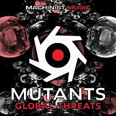 Play & Download Global Threats by Mutants | Napster