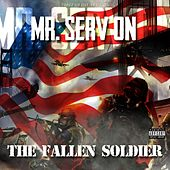 Play & Download The Fallen Soldier by Mr. Serv-On | Napster