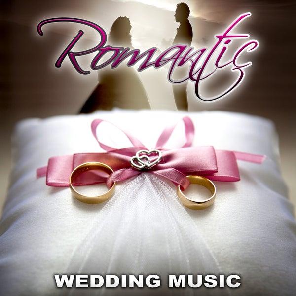 Romantic Wedding Music Best Classics For Wedding By Wedding Music