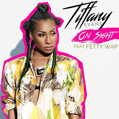 On Sight (feat. Fetty Wap) by Tiffany Evans