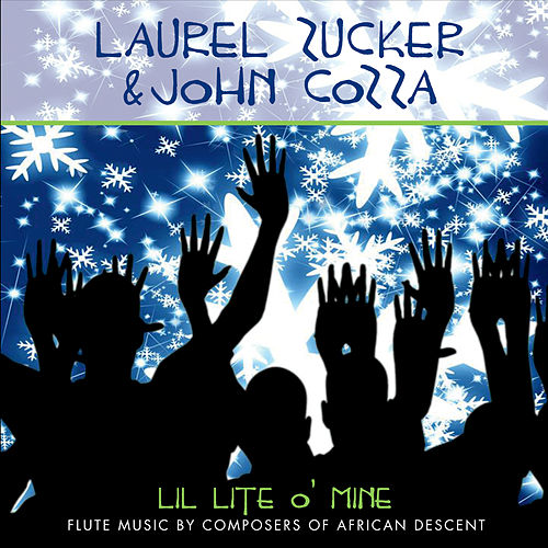 Lil' Lite O' Mine: Flute Music By Composers of African Descent by Laurel Zucker