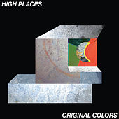 Play & Download Original Colors by High Places | Napster