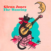Play & Download The Wanting by Glenn Jones | Napster