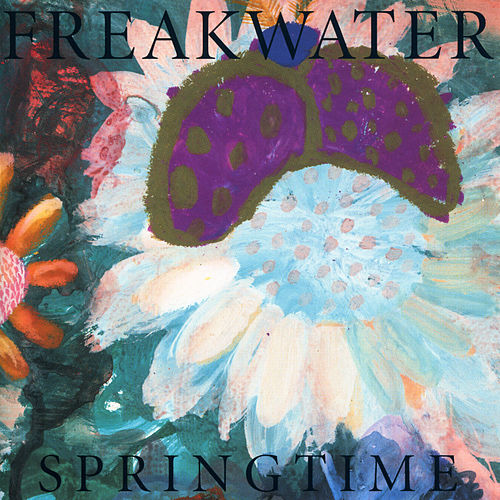 Play & Download Springtime by Freakwater | Napster