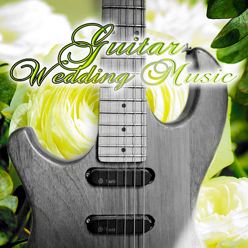 Play & Download Guitar Wedding Music - The Most Beautiful Music for Wedding Ceremony, Romantic Wedding Music, Jazz Guitar Music, Dinner Time, Wedding Reception by Wedding Music | Napster