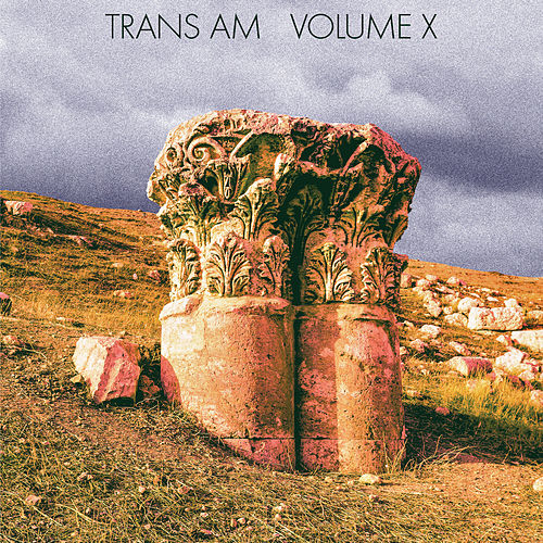 Play & Download Volume X by Trans Am | Napster