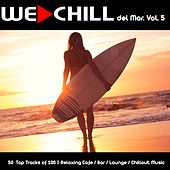 Play & Download We Chill del Mar, Vol. 5 (50 Top Tracks of 100 % Relaxing Cafe / Bar / Lounge / Chillout Music) by Various Artists | Napster