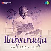 Play & Download Ilaiyaraaja Hits - Kannada by Various Artists | Napster