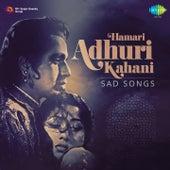 Play & Download Hamari Adhuri Kahani: Sad Songs by Various Artists | Napster