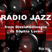 Radio Jazz: From Dizzie Gillespie to Sophia Loren (Mojo Jazz) by Various Artists