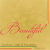 Play & Download Beautiful by Gershwin Lake | Napster