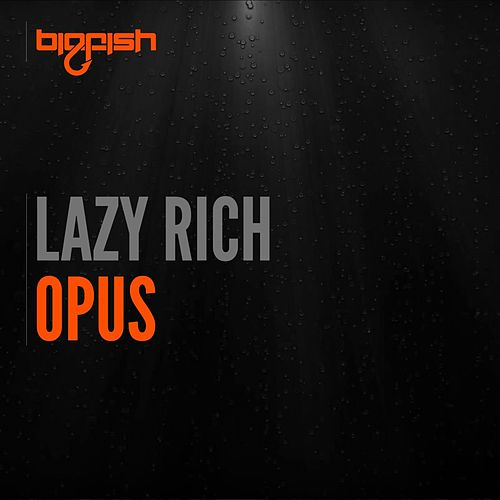 Opus by Lazy Rich