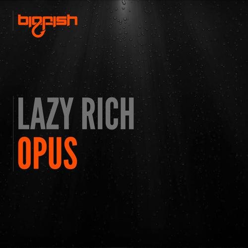 Opus by Lazy Rich