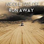 Play & Download Run Away by Nicole Taylor | Napster