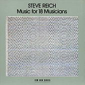 Music For 18 Musicians by Steve Reich Ensemble