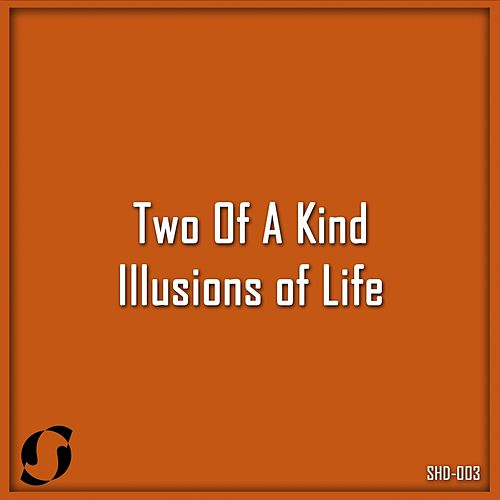 Play & Download Illusions of Life (T.O.A.K Ancestral Mix) by Two Of A Kind | Napster