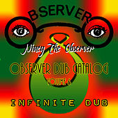 Observer Dub Catalog Vol. 6 Infinite Dub by Niney the Observer