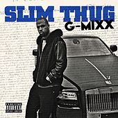 Play & Download G-Mixx by Slim Thug | Napster