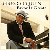 Favor is Greater by Greg O'Quin