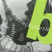 Play & Download Inédits 1959-1962 by Monique de la Bruchollerie   Napster