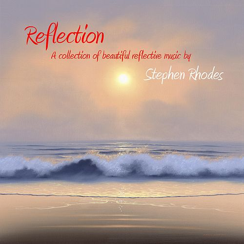 Play & Download Reflection by Stephen Rhodes | Napster