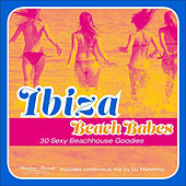 Play & Download Ibiza Beach Babes - 30 Sexy Beachhouse Goodies by Various Artists | Napster