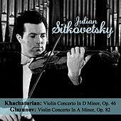 Play & Download Khachaturian: Violin Concerto In D Minor, Op. 46 - Glazunov: Violin Concerto In A Minor, Op. 82 by Julian Sitkovetsky | Napster