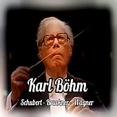 Play & Download Karl Böhm, Schubert-Bruckner-Wagner by Staatskapelle Dresden | Napster