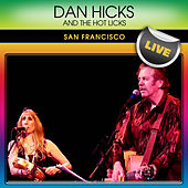 Play & Download Dan Hicks & The Hot Licks San Francisco Live by Dan Hicks | Napster