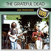Play & Download The Grateful Dead San Francisco Live 1972 by Grateful Dead | Napster