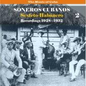 The Music of Cuba / Soneros Cubanos / Recordings 1928 - 1932, Volume 2 by Sexteto Habanero