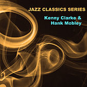Jazz Classics Series: Kenny Clarke & Hank Mobley von Hank Mobley