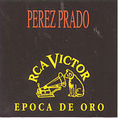 Play & Download Epoca De Oro by Perez Prado | Napster