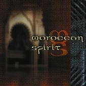 Play & Download Moroccan Spirit by Moroccan Spirit | Napster