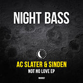 Play & Download Not No Love by AC Slater | Napster