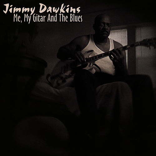 Me, My Guitar & The Blues by Jimmy Dawkins