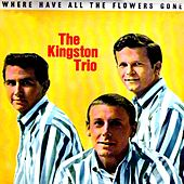 Where Have All the Flowers Gone by The Kingston Trio