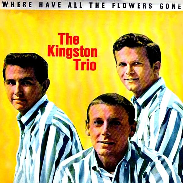 where have all the flowers gone single by the kingston trio. Black Bedroom Furniture Sets. Home Design Ideas