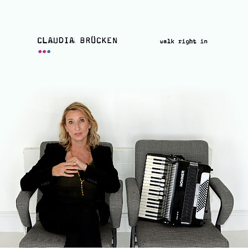 Walk Right In by Claudia Brücken