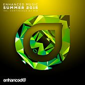 Play & Download Enhanced Music: Summer 2015 - EP by Various Artists | Napster