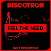 Play & Download Feel The Need by Discotron | Napster