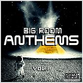 Play & Download Big Room Anthems, Vol. 1 - EP by Various Artists | Napster