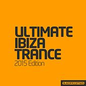 Play & Download Ultimate Ibiza Trance 2015 - EP by Various Artists | Napster