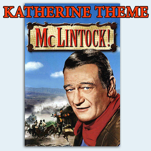 Play & Download McLintock: Main Title / Katherine Theme by Frank DeVol | Napster