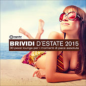 Play & Download Brividi D'Estate 2015 - 30 pezzi lounge per i momenti di pace assoluta by Various Artists | Napster