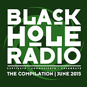 Play & Download Black Hole Radio June 2015 by Various Artists | Napster