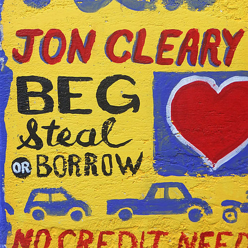 Beg Steal or Borrow by Jon Cleary
