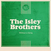 Without a Song von The Isley Brothers