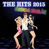 Play & Download The Hits 2015 - Dance Music by Various Artists | Napster