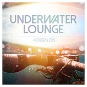 Underwater Lounge - Hoggen 2015 by Various Artists
